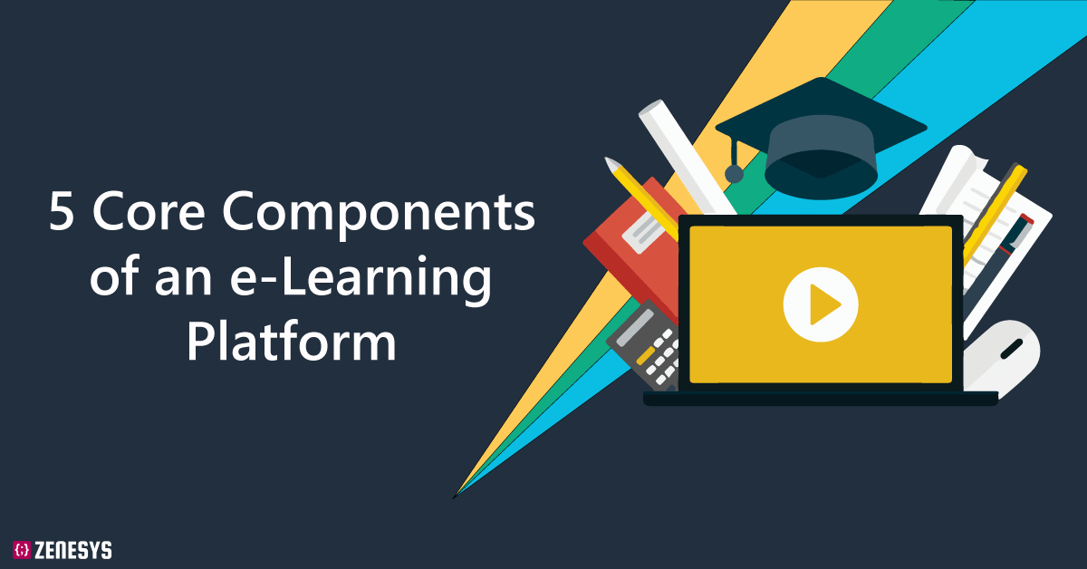 5 Core Components of an e-Learning Platform