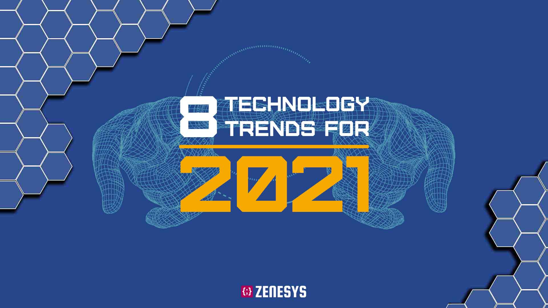 8 Technology Trends For 2021