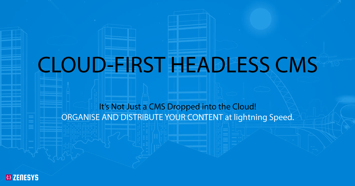 What is Cloud-first Headless CMS all about?