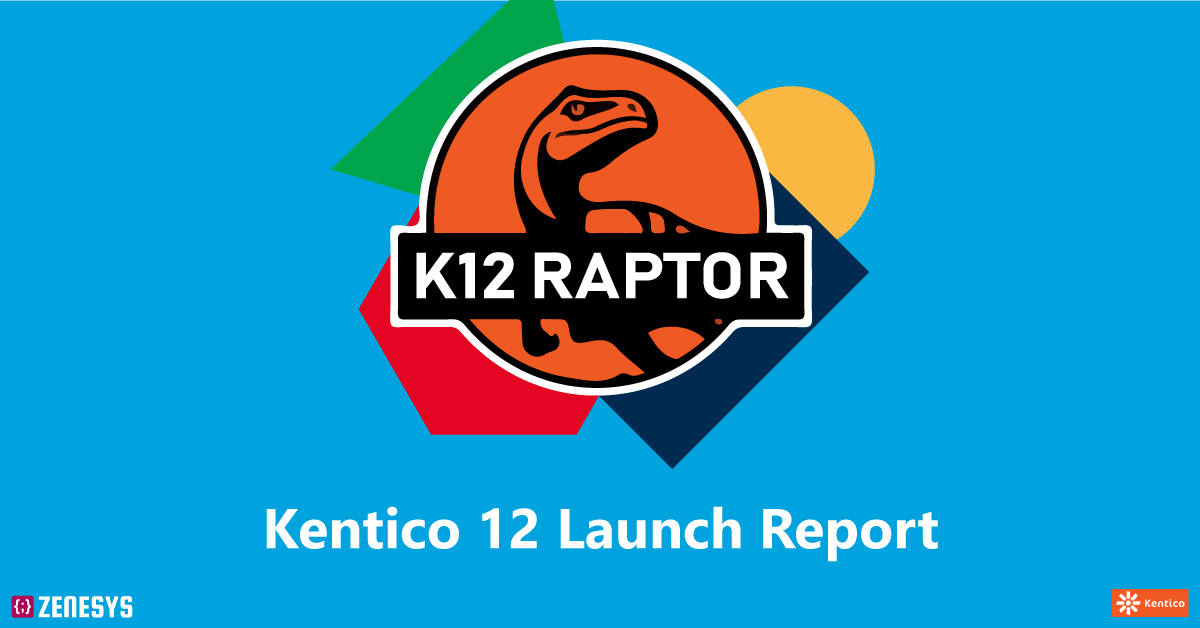 Kentico 12 - Launch Report