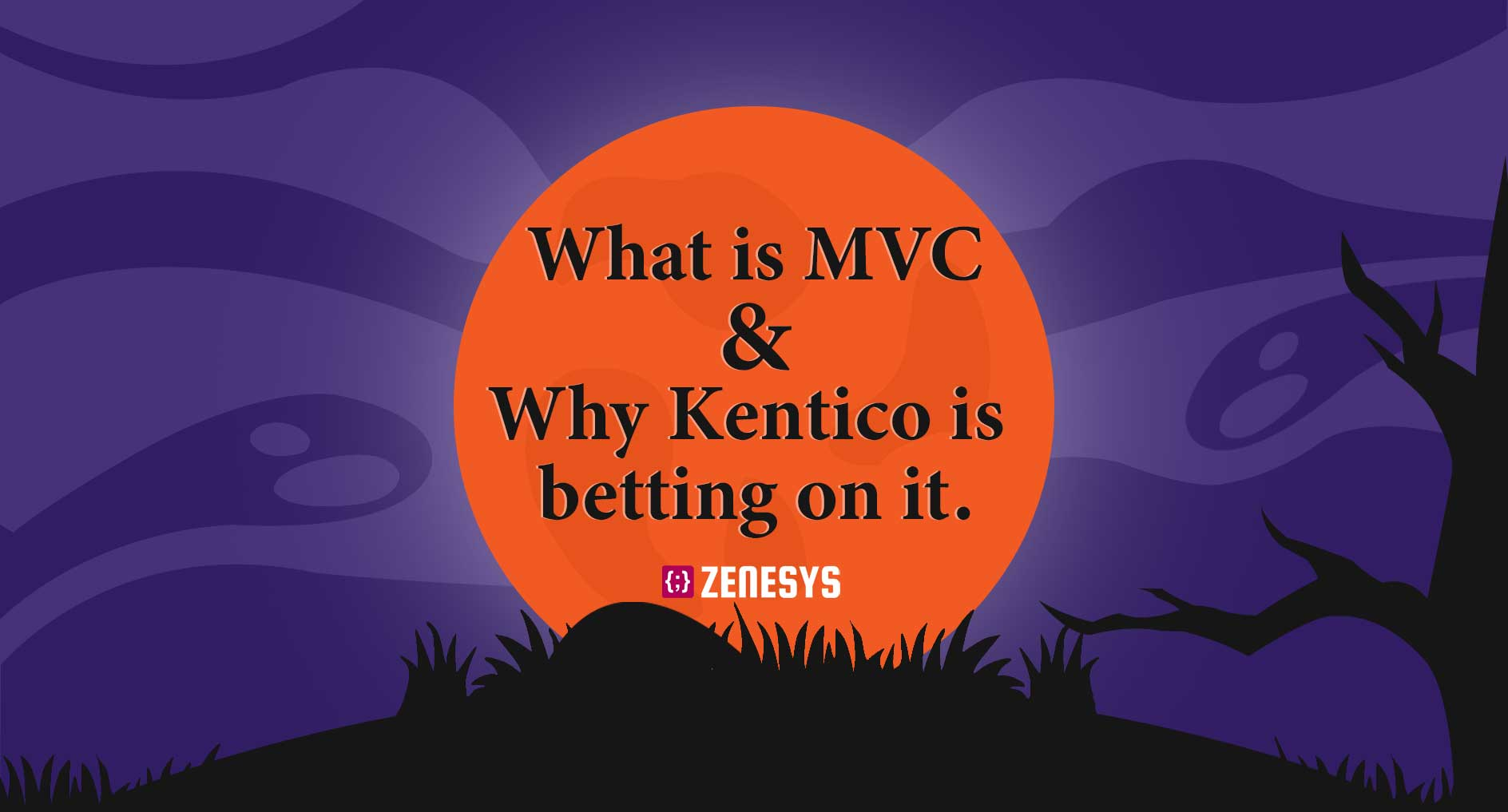 What is MVC and Why Kentico is betting on it