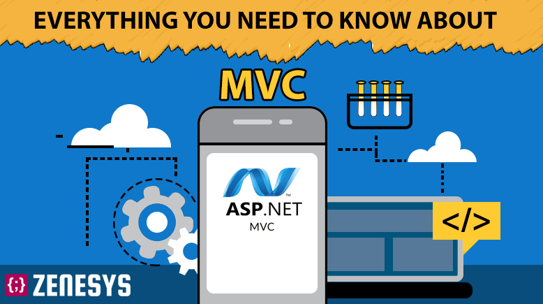 Everything you need to know about ASP.NET MVC framework - Zenesys