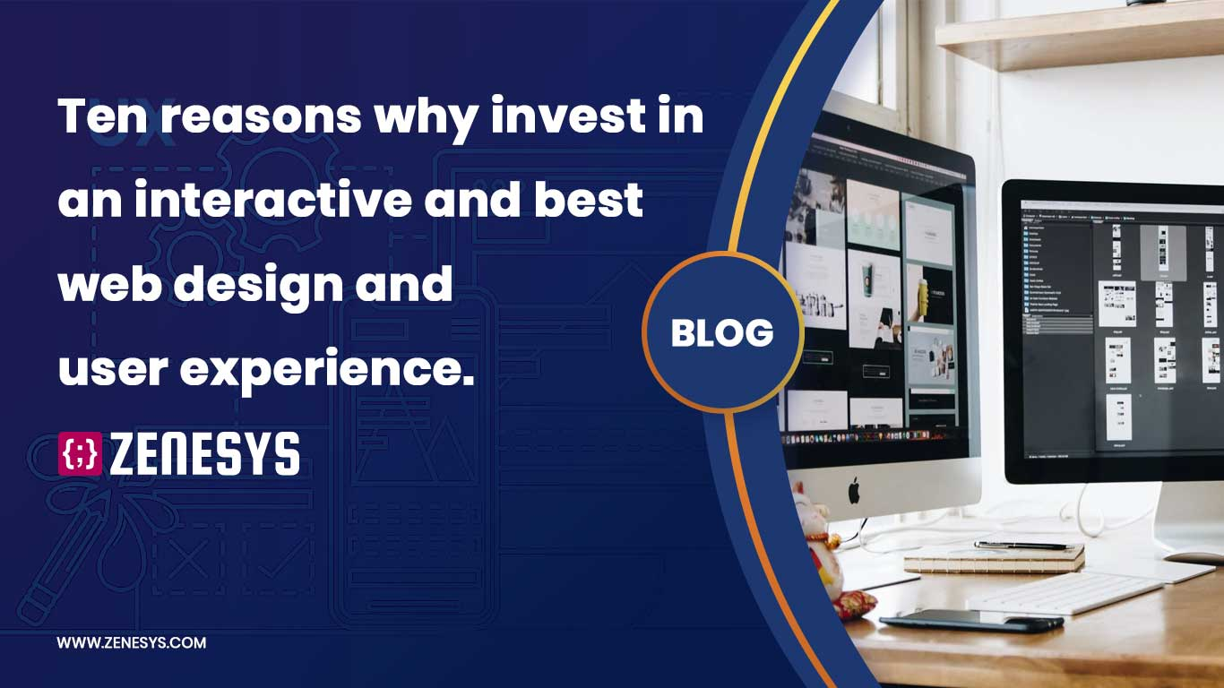 10 Reasons Why Invest in Best Web Design and User Experience