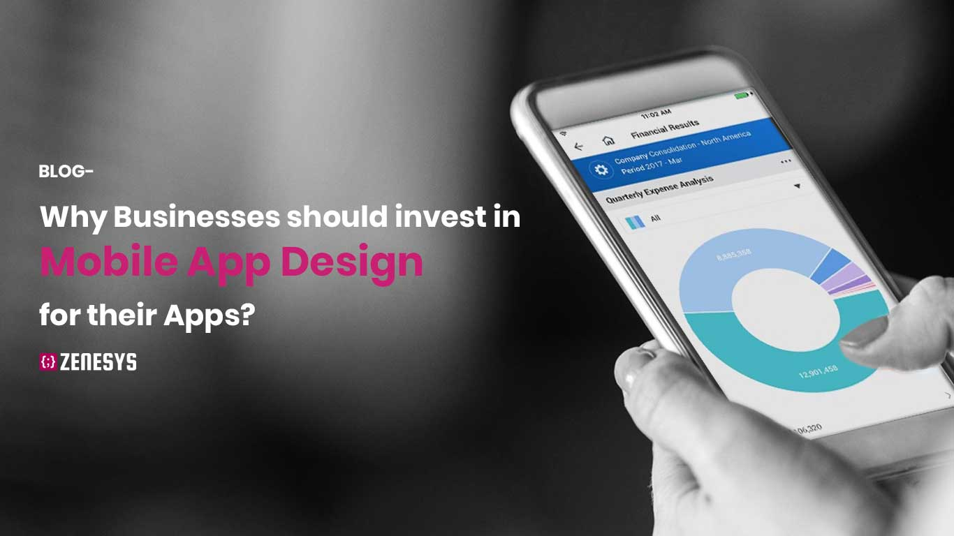 Why Businesses should invest in Mobile App Design for their Apps?