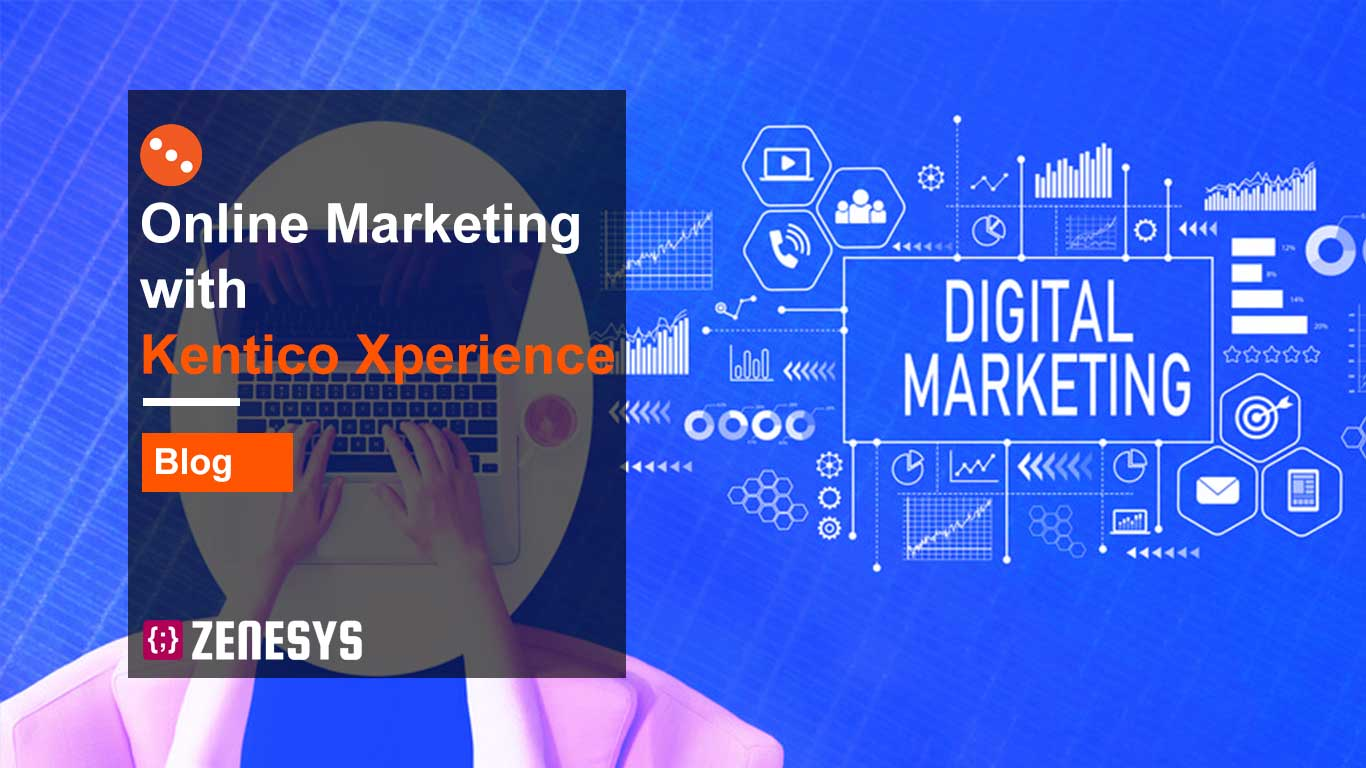 Online Marketing with Kentico Xperience