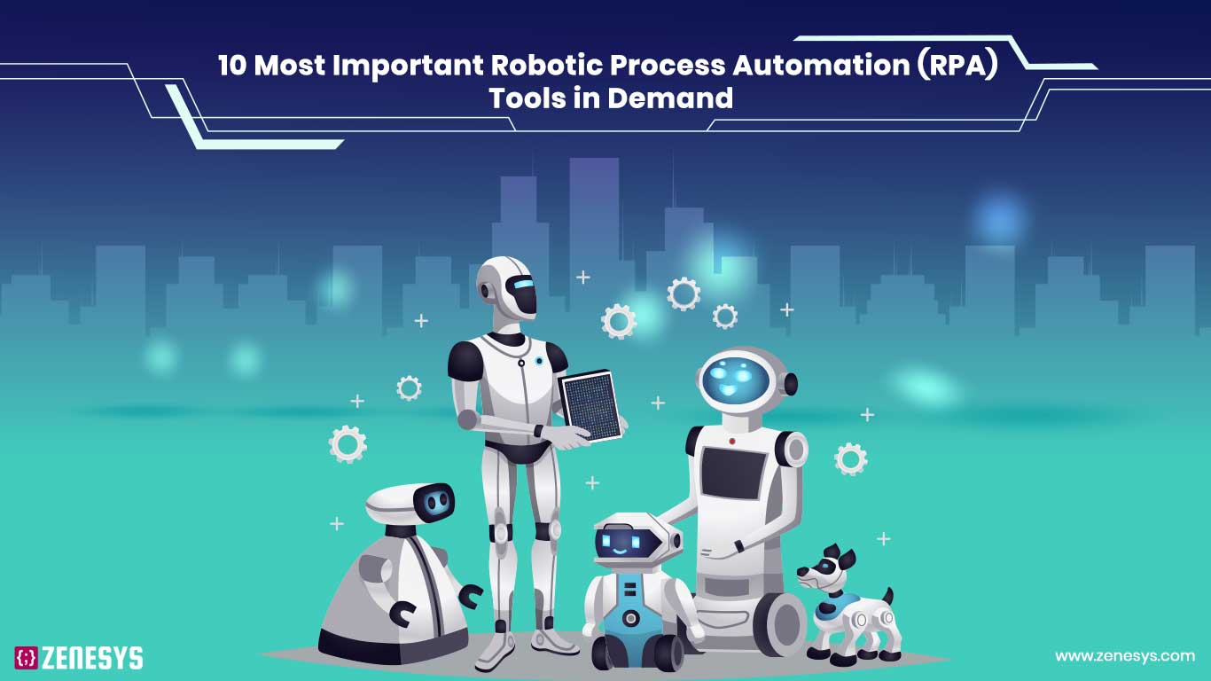 10 Most Important Robotic Process Automation (RPA) Tools in Demand