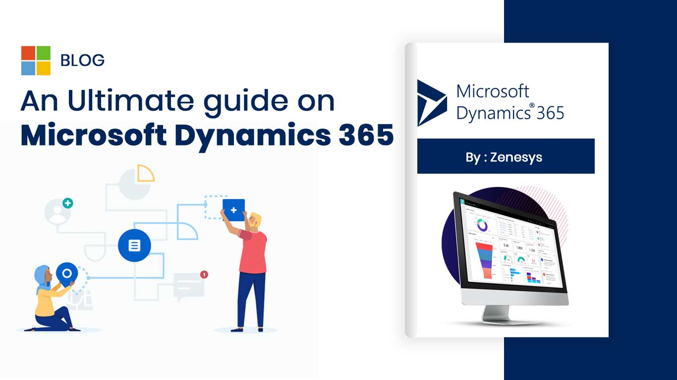 An Ultimate Guide on Microsoft Dynamics 365