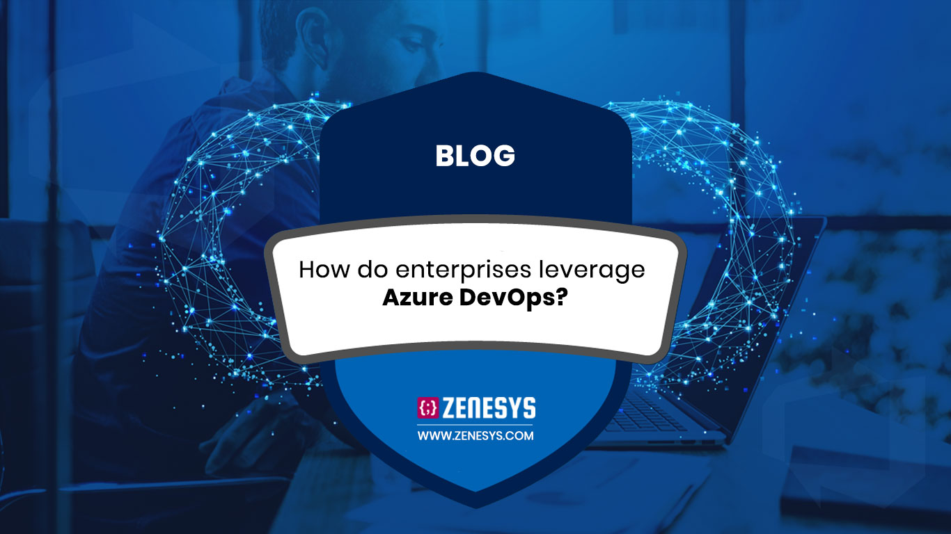 How do Enterprises leverage Azure DevOps?