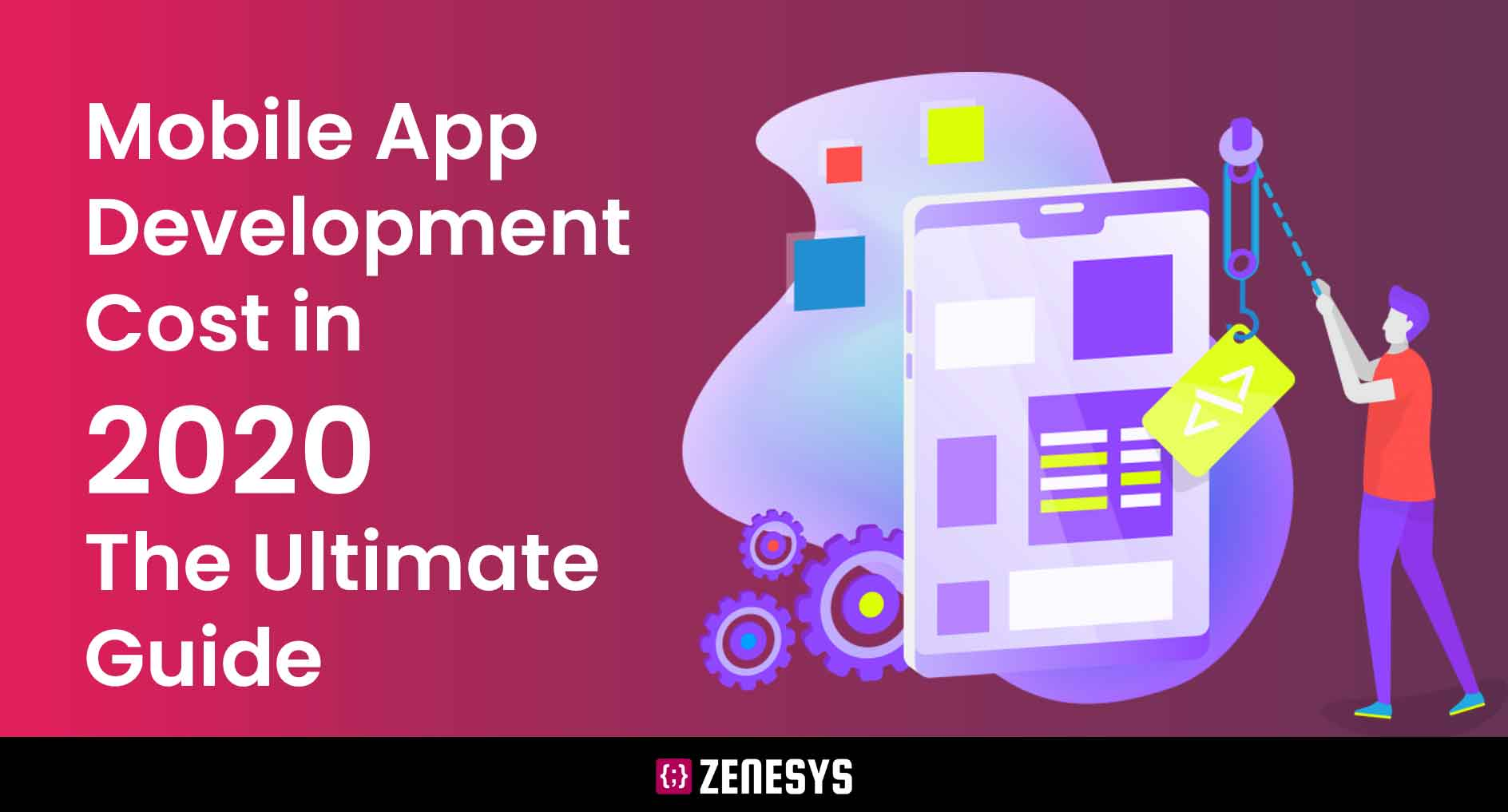 Mobile App Development Cost in 2020 – The Ultimate Guide