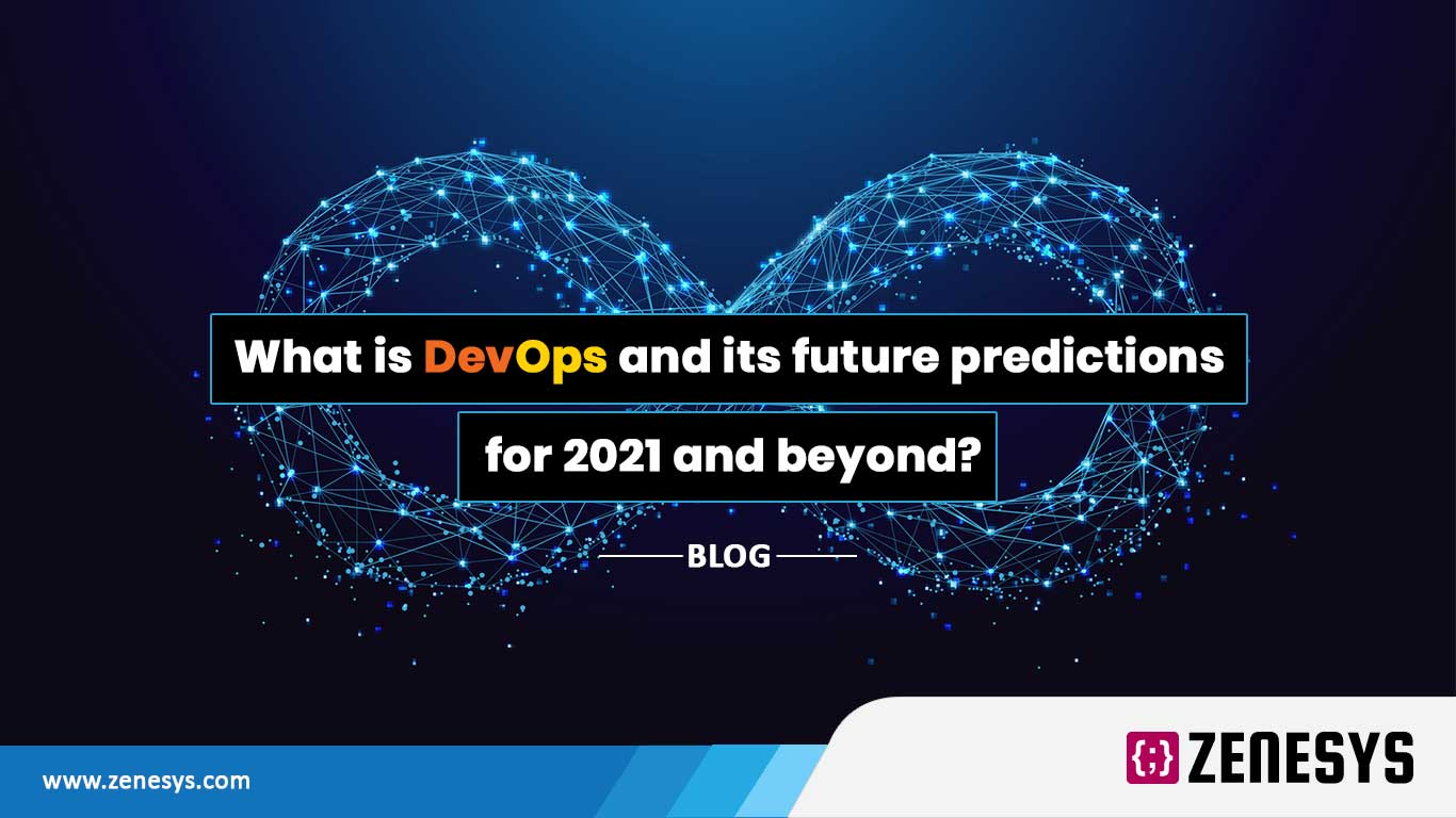 What is DevOps and its future predictions for 2021 and beyond?